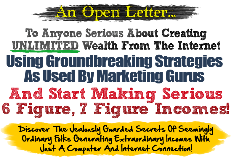 An Open Letter To Aspiring Internet Entrepreneurs Who Are Serious About Creating Their Own Wealth...